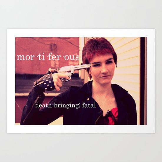 Mortiferous.  Art Print