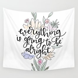 Everything is going to be alright Wall Tapestry