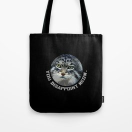 You disappoint Meow. Tote Bag