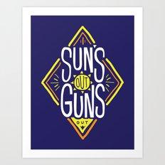 Sun's Out Guns Out Art Print