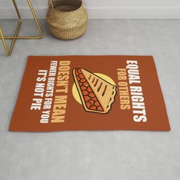 Equal Rights For Others Doesn't Mean Fewer Rights For You It's Not Pie LGBT Gift Rug
