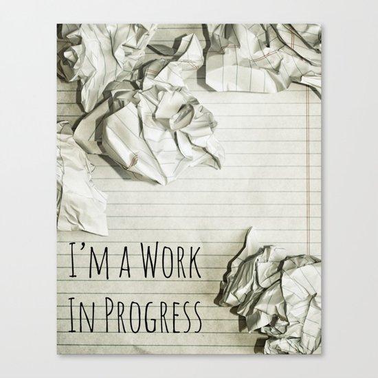 I'm A Work In Progress Canvas Print