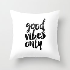 Good Vibes Only Black and White Typography Print Inspirational Quote Throw Pillow
