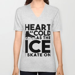 Heart As Cold As The Ice I Skate On Unisex V-Neck