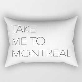 TAKE ME TO MONTREAL Rectangular Pillow