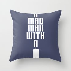 Tardis, Doctor Who - A Mad Man With a Box Throw Pillow