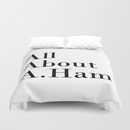 All About A. Ham Duvet Cover
