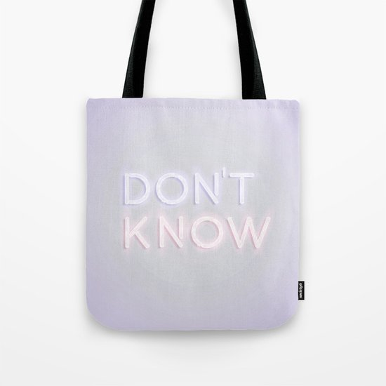 Don't Know Tote Bag