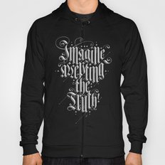 Imagine Accepting The Truth! Hoody