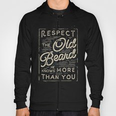 Respect The Old Beard He Knows More Than You Hoody