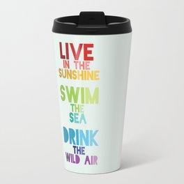 Live in the Sunshine Travel Mug