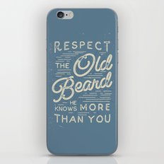 Respect The Old Beard He Knows More Than You iPhone & iPod Skin