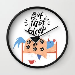 But first sleep. Blue bird. Wall Clock