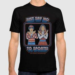 SAY NO TO SPORTS T-shirt