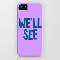 We'll See Slim Case iPhone SE