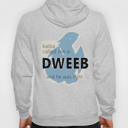 Kaiba Called Me a Dweeb and He Was Right Hoody