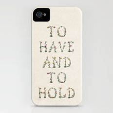 To have and to hold  Slim Case iPhone (4, 4s)