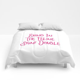 Bring in the Feline Funny Stunt Double Quote Comforters