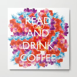 Read and drink coffee Metal Print