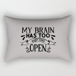 My brain has too many tabs open Rectangular Pillow