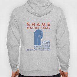 Shame May Be Fatal -- WPA Poster Hoody