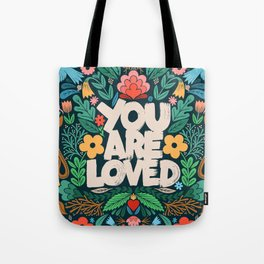 you are loved - color garden Tote Bag