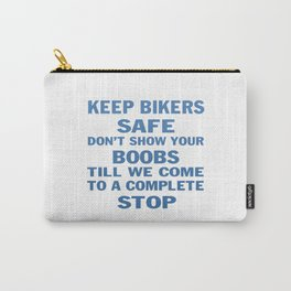 KEEP BIKERS SAFE Carry-All Pouch