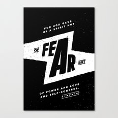 Not Of Fear Canvas Print