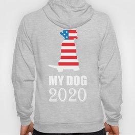 My Dog 2020 - Vote for My Dog Election Hoody