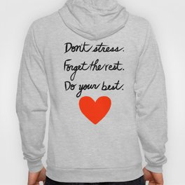Don't Stress Forget the Rest Do Your Best Hoody