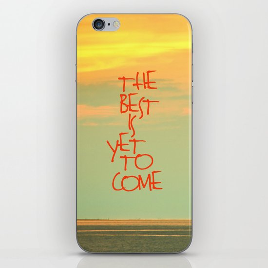 The best is yet to come iPhone & iPod Skin