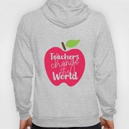 Teachers change the World Hoody
