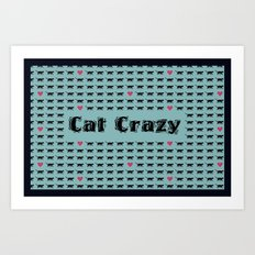 Cat Crazy Art Print