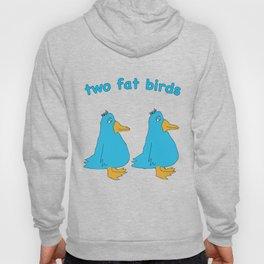 Two Fat Birds Hoody