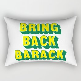 Bring Back Barack Rectangular Pillow