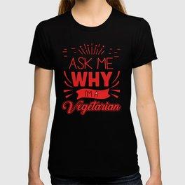 Vegetarian Vegan Humor Gift for Vegetarians and Vegans who love Food and Vegetables T-shirt