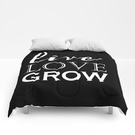 Live Love Grow - Black and White Comforters
