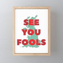 See You Fools Framed Mini Art Print
