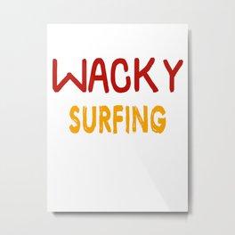 Wacky Surfing Fiancee Metal Print