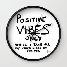 Positive Vibes Only Quote Wall Clock