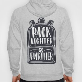 Pack Lighter Go Further - Camping Hoody