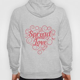 """""""Spread some Love"""" tee design. Makes a nice and cool gift for your friends and family too!  Hoody"""