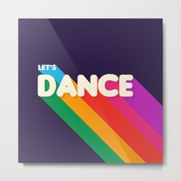 RAINBOW DANCE TYPOGRAPHY- let's dance Metal Print