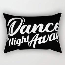 Dance the night away Twice Rectangular Pillow