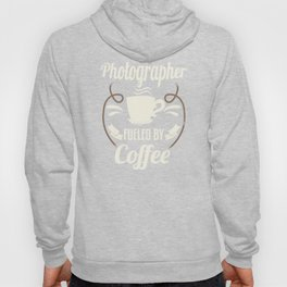 Photographer Fueled By Coffee Hoody