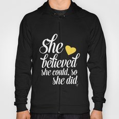 She believed and she did Hoody