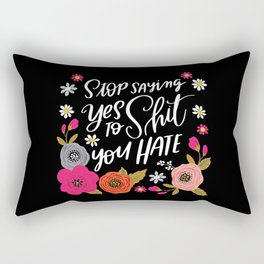 Pretty Swe*ry: Stop Saying Yes To Shit You Hate Rectangular Pillow