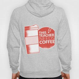 This Teacher Needs Coffee Cup Teaching and Pencil Hoody