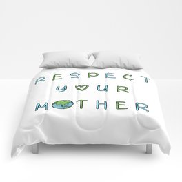 Respect Your Mother Earth Comforters