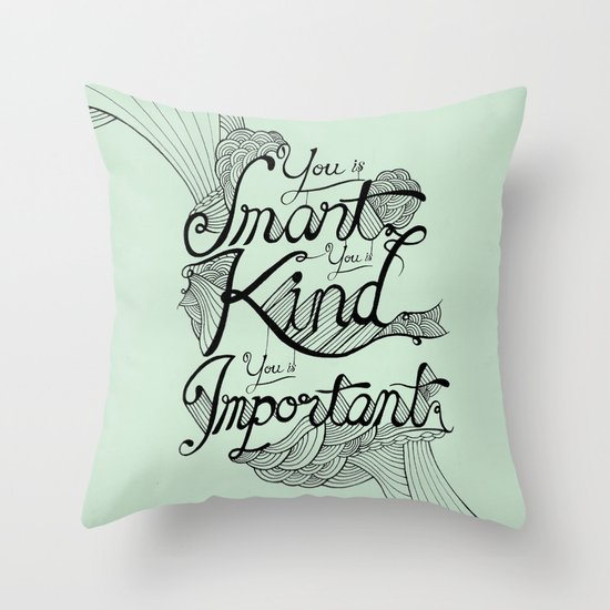 Smart. Kind. Important. Throw Pillow